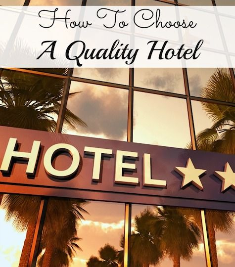 How To Choose A Quality Hotel - Thrifty Jinxy