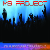 MS Project (Club Song 2 - Are You Ready  - Radio Edit)
