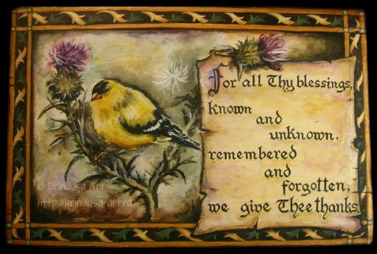 American Goldfinch on thistle plant, acrylic painting on wood. An old prayer, quoted by Frederick Buechner.  I painted the words by hand (no stencils). Cintezoi auriu american, pe tulpina unui ciulin, pictură acrilică pe lemn. O rugăciune străveche, citată de Frederick Buechner... Cuvintele le-am pictat cu mâna liberă (fără şablon). #woodpainting #picturapelemn #prayer #bird #goldfinch #thistle #rugaciune #pasare #ciulin #Buechner #acrylic #acrilice #BrindusaArt #handmade #art