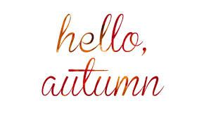 We will embrace our Autumn years...we made it this far...to do just that!