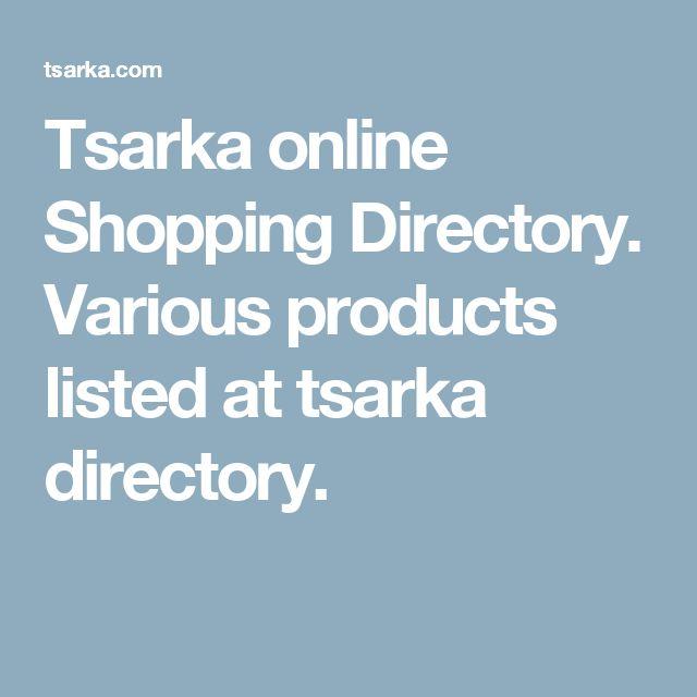 Tsarka online Shopping Directory. Various products listed at tsarka directory.