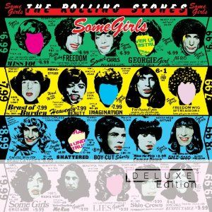 Some Girls. Rolling Stones, 1978. There is a new remaster of this album. The remastering job of the original is not so great. But the BONUS disc of unreleased songs features SOME OF THE BEST MUSIC THE STONES EVER MADE. I'm talking EXILE-level quality! And it sounds perfect. Unbelievable! -KLA