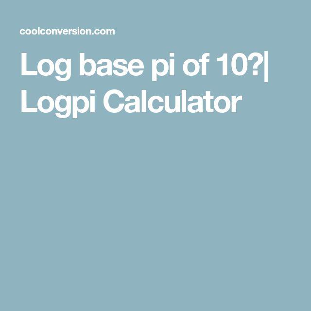 Log base pi of 10?| Logpi Calculator