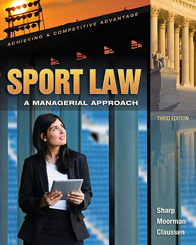 Get Book Sport Law A Managerial Approach By Linda A Sharp Anita Moorman Et Al The Book