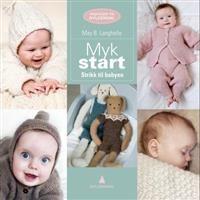 http://www.adlibris.com/no/product.aspx?isbn=8205464995 | Tittel: Myk start; strikk til babyen - Forfatter: May B. Langhelle - ISBN: 8205464995 - Vår pris: 130,- Ny versjon?