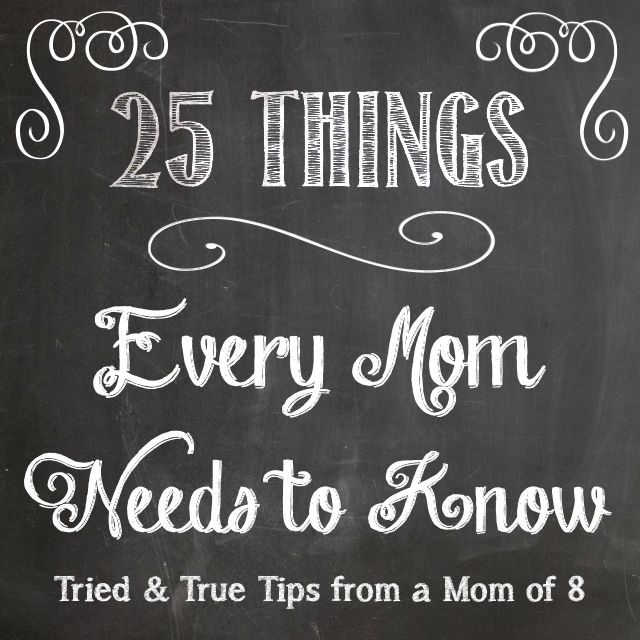 Send these ideas home in a Sunday School bulletin!  Give them a few at a time and stretch it out.  25 Things Every Mom Needs to Know