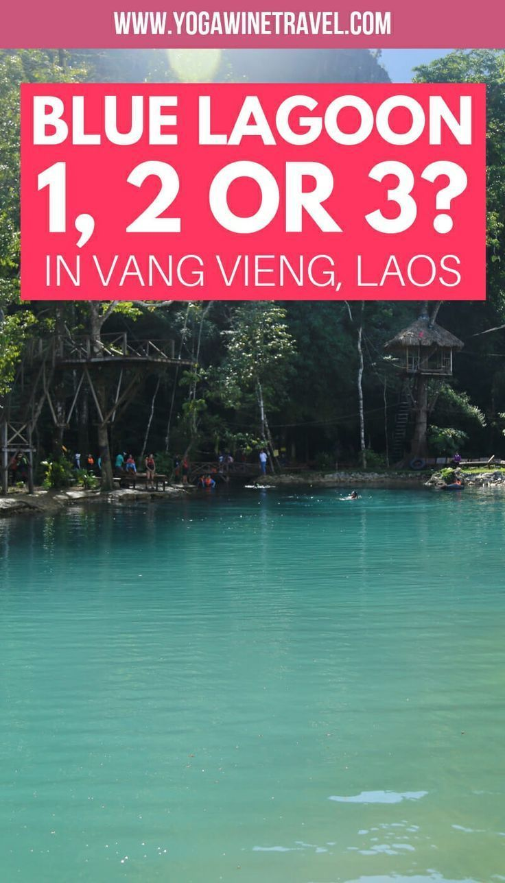 Visiting Vang Vieng In Laos Should You Go To Blue Lagoon 1 2 Or 3 Asia Destinations Laos Travel Adventurous Things To Do