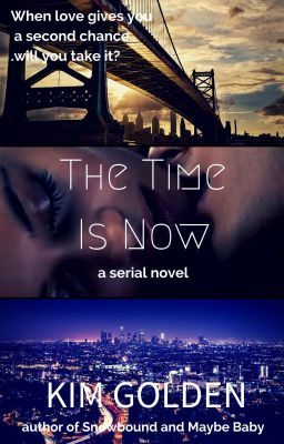 """Read """"The Time Is Now - Chapter 13"""" #wattpad #chicklit"""
