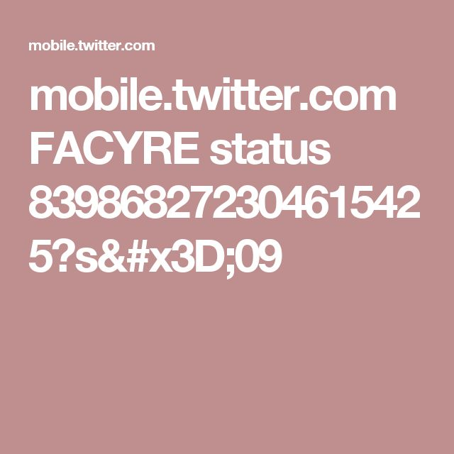 mobile.twitter.com FACYRE status 839868272304615425?s=09