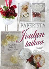 http://www.adlibris.com/fi/product.aspx?isbn=9522205826=1 | Nimeke: Paperista joulun taikaa - Tekijä: Marjo Kauppila, Heini Kylmä - ISBN: 9522205826 - Hinta: 22,30 €