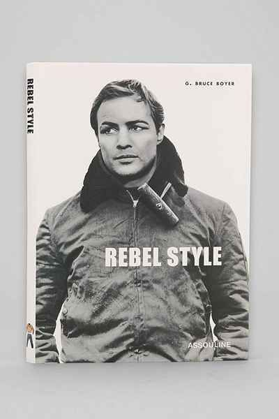 Rebel Style: Cinematic Heroes Of The 1950s By G. Bruce Boyer