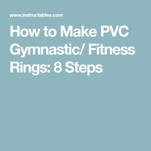 How to Make PVC Gymnastic/ Fitness Rings: 8 Steps