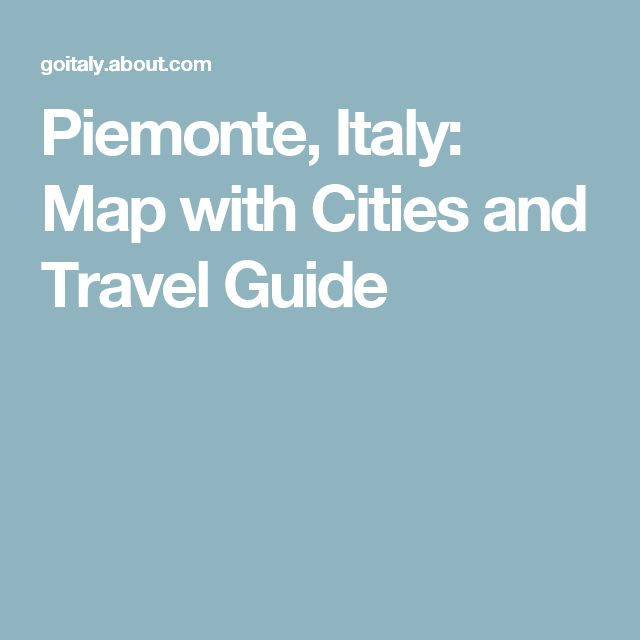 Piemonte, Italy: Map with Cities and Travel Guide