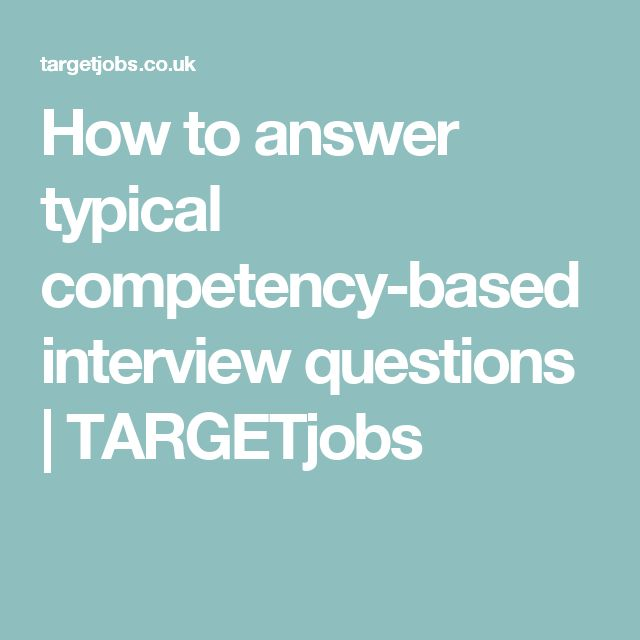How to answer typical competency-based interview questions | TARGETjobs