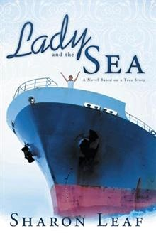 Lady and the Sea: A Novel Based on a True Story by Sharon Leaf: Stories Kindle, Book, Lady, Humor, Stories Paperback, Sharon Leaf, Novels Based, True Stories, The Sea