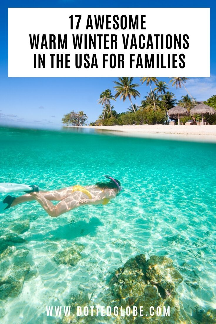 17 Best Usa Winter Holiday Destinations For Sun Lovers Winter Travel Destinations Holiday Travel Destinations Winter Holiday Destinations