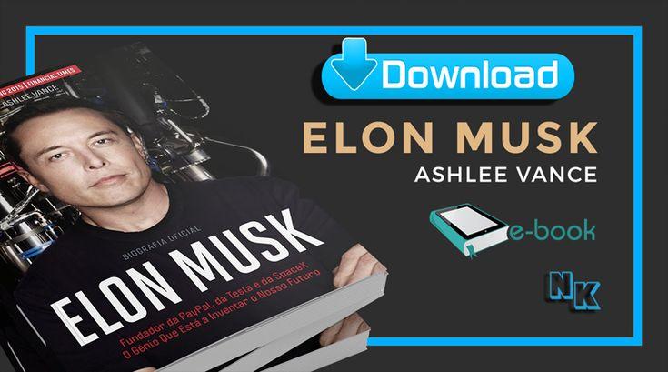 Download do Livro Elon Musk por Ashlee Vance – Nerd king