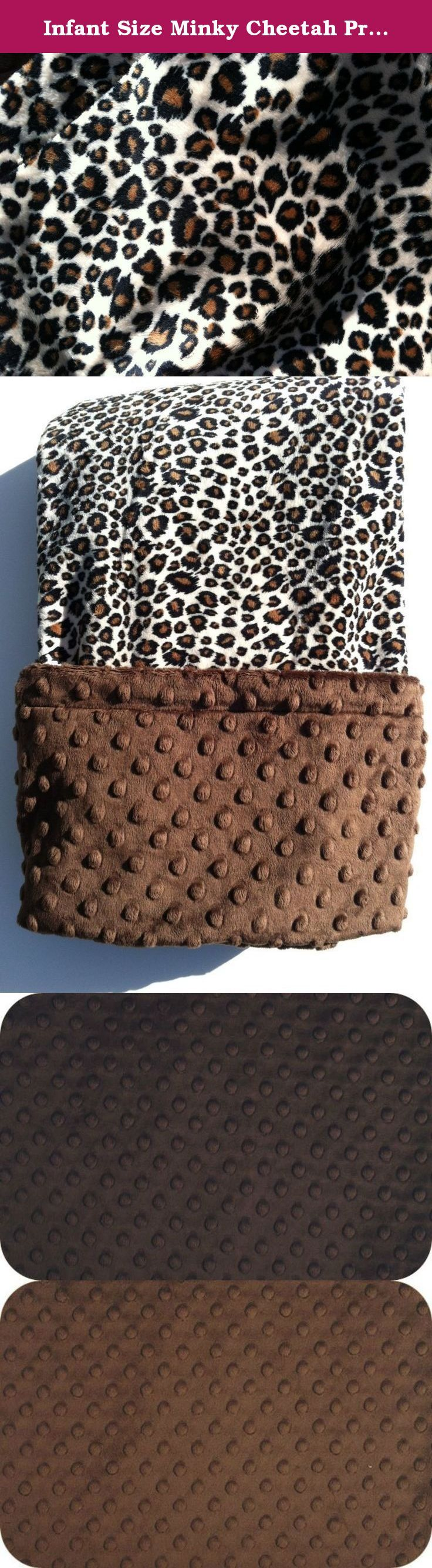 Infant Size Minky Cheetah Print Blanket, Animal Print Blanket .Car Seat or Stroller Blanket. Cheetah Animal Print Minky Blanket with your choice of Brown or Chocolate Minky Dot backing, This is an extremely soft blanket for Cuddling all year round. Unisex blanket will be sure to please everyone ! Machine Wash Cold Tumble Dry Cool Do Not Iron or use Fabric Softeners, No Bleach.