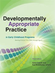 Developmentally Appropriate Practice in Early Childhood Programs Serving Children from Birth through Age 8 (3d ed.)  I love this book!