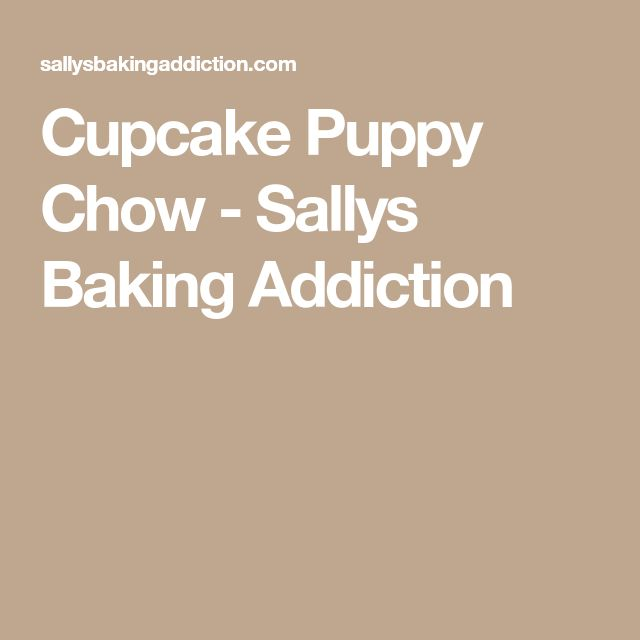 Cupcake Puppy Chow - Sallys Baking Addiction