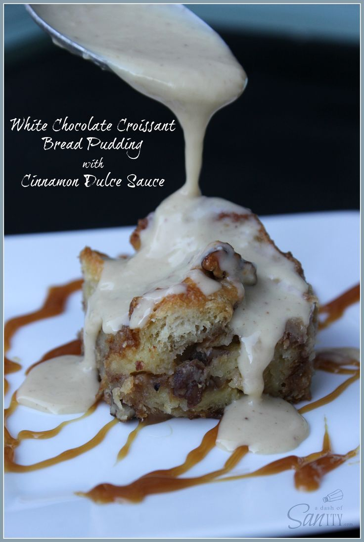 White Chocolate Croissant Bread Pudding with Cinnamon Dulce Sauce