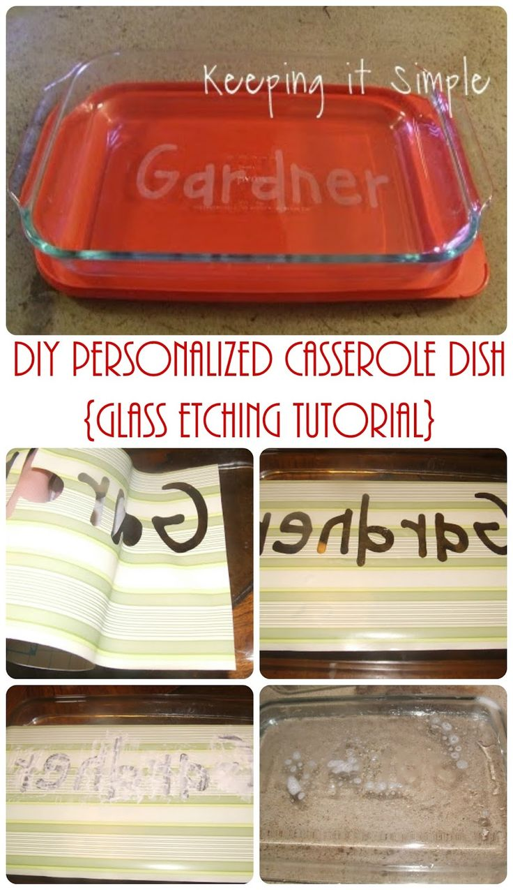 Keeping it Simple: Easy Wedding Gift Idea- Personalize Casserole Dish {Glass Etching Tutorial}