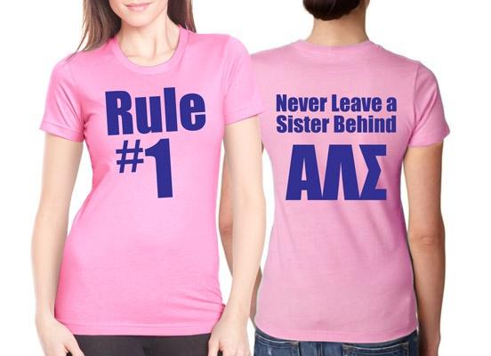 Rule 1 Never Leave A Sister Behind $9.90  http://somethinggreek.com/shop/