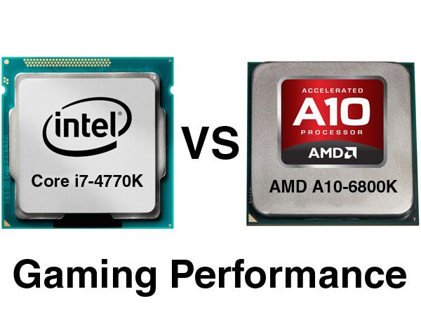 Intel Core i7-4770K vs AMD A10-6800K Gaming-Performance