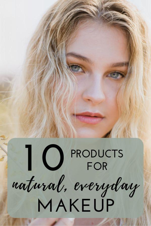 natural makeup products, everyday makeup products, natural makeup