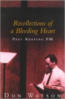 Recollections of a Bleeding Heart: A Portrait of Paul Keating PM by Don Watson. Joint winner of the National Biography Award, 2003. Published by Random House, 2002. State Library of New South Wales copy: http://library.sl.nsw.gov.au/record=b2103635