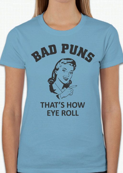Ladies Bad Puns Funny Cute T-Shirt That's by TheInnovativeRaven