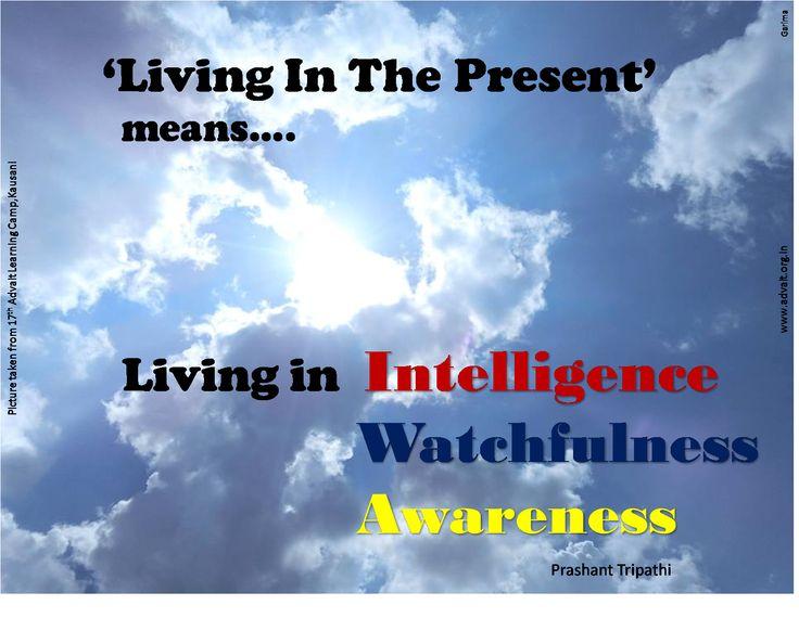 'Living in the present' means, living in Intelligence, Watchfulness, Awareness. ~ Prashant Tripathi  #ShriPrashant #Advait #Awareness #INtelligence #Watchfullness #Present  Read at:- prashantadvait.com Watch at:- www.youtube.com/c/ShriPrashant Website:- www.advait.org.in Facebook:- www.facebook.com/prashant.advait LinkedIn:- www.linkedin.com/in/prashantadvait Twitter:- https://twitter.com/Prashant_Advait