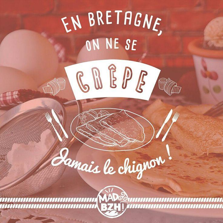 """""""En Bretagne, on ne se crêpe jamais le chignon"""" retrouvez les bretonneries graphiques de MAD BZH sur www.madbzh.com #madbzh #aaska #bzh #breizh #bretagne #morbihan"""