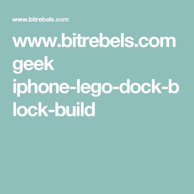 www.bitrebels.com geek iphone-lego-dock-block-build