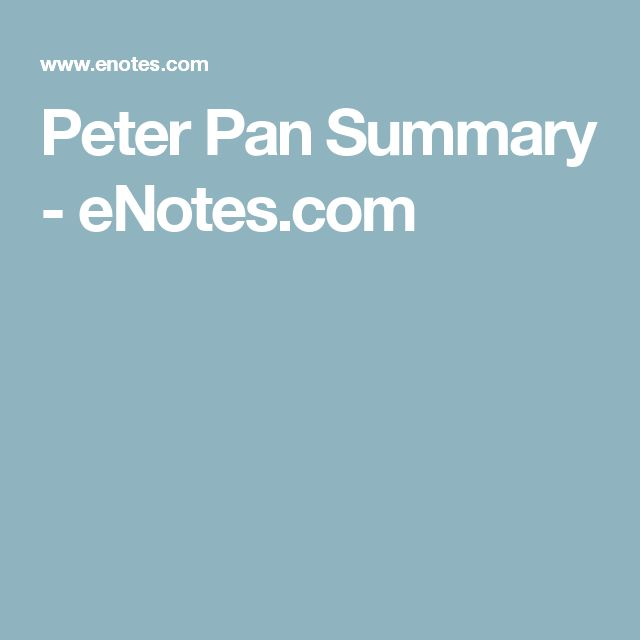 Peter Pan Summary - eNotes.com