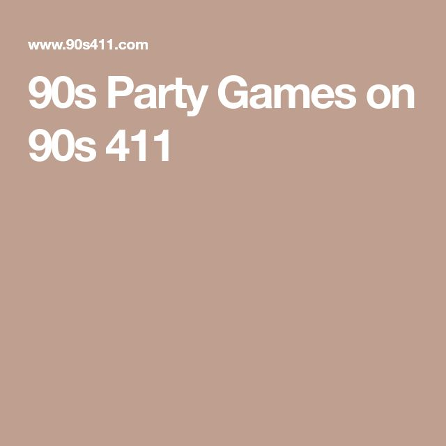 90s Party Games on 90s 411