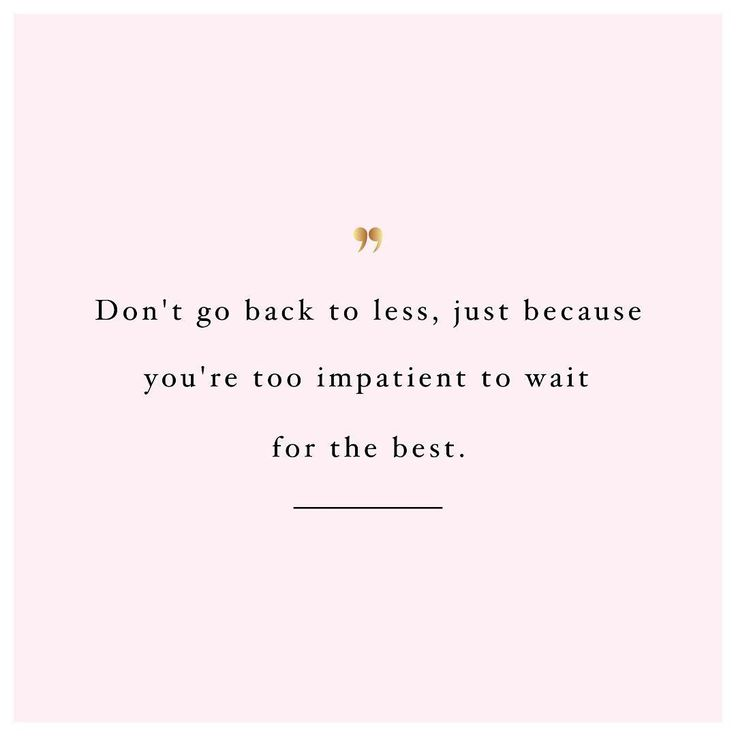 Be patient and never settle for less. You deserve the best,  always. http://www.spotebi.com/workout-motivation/be-patient/ @spotebi #SpotebiTeam #Motivation #Fitspo #Inspiration