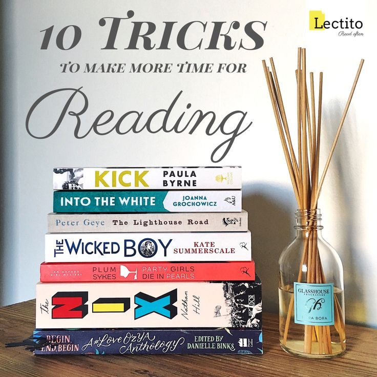 So many books, so little time, right? Here are ten ways for bookworms to make more room for reading in a busy day.