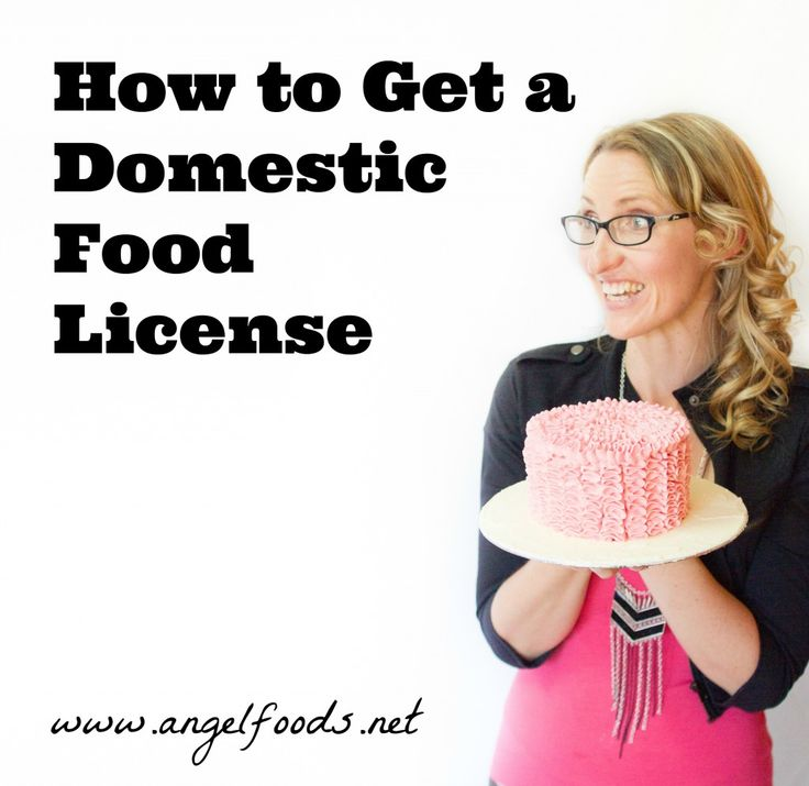 How to Get a Domestic Food License | http://angelfoods.net/how-to-get-domestic-food-license/