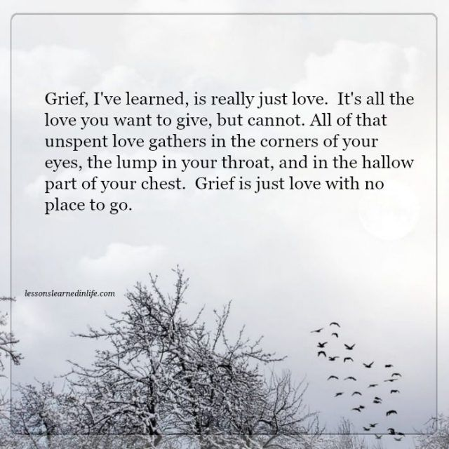 Lessons Learned in Life | Grief is love.