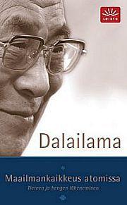 Dalailama: Maailmankaikkeus atomissa | tieteen ja hengen läheneminen
