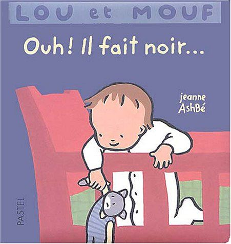 Lou et Mouf : Ouh ! Il fait noir de Jeanne Ashbé http://www.amazon.fr/dp/2211070507/ref=cm_sw_r_pi_dp_f1dywb0XG721D