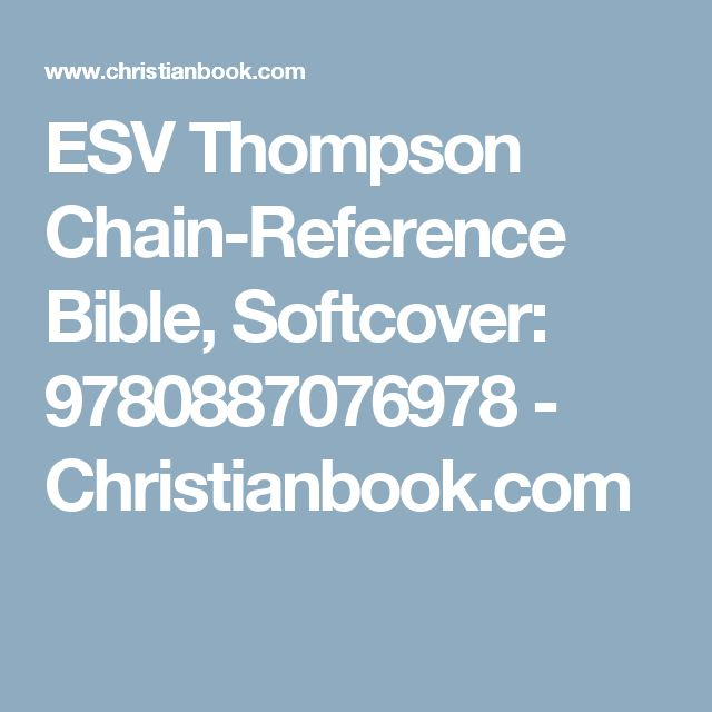 ESV Thompson Chain-Reference Bible, Softcover: 9780887076978 - Christianbook.com