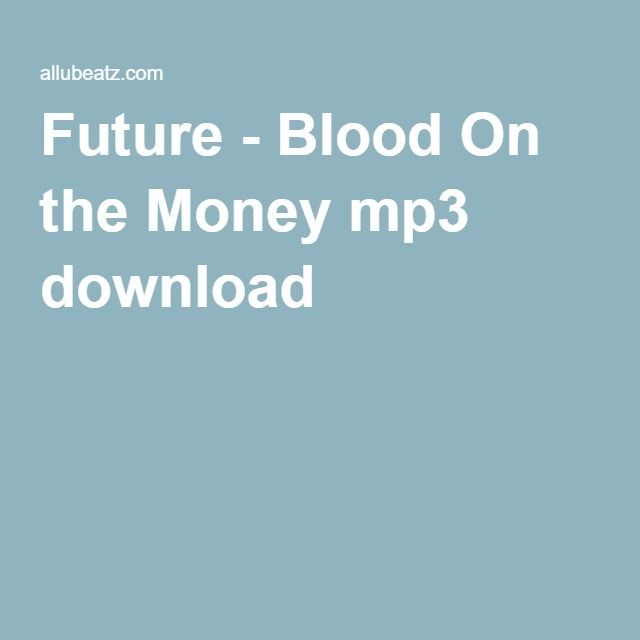 Future - Blood On the Money mp3 download