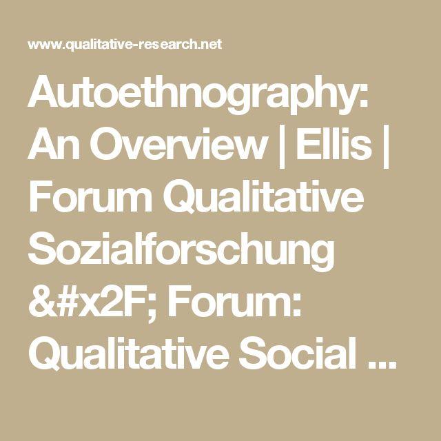 Autoethnography: An Overview   Ellis   Forum Qualitative Sozialforschung / Forum: Qualitative Social Research