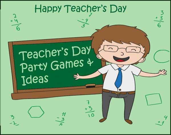Teachers Day Party Games And Ideas In 2020 Teacher Party Teachers Day Teachers Day Celebration
