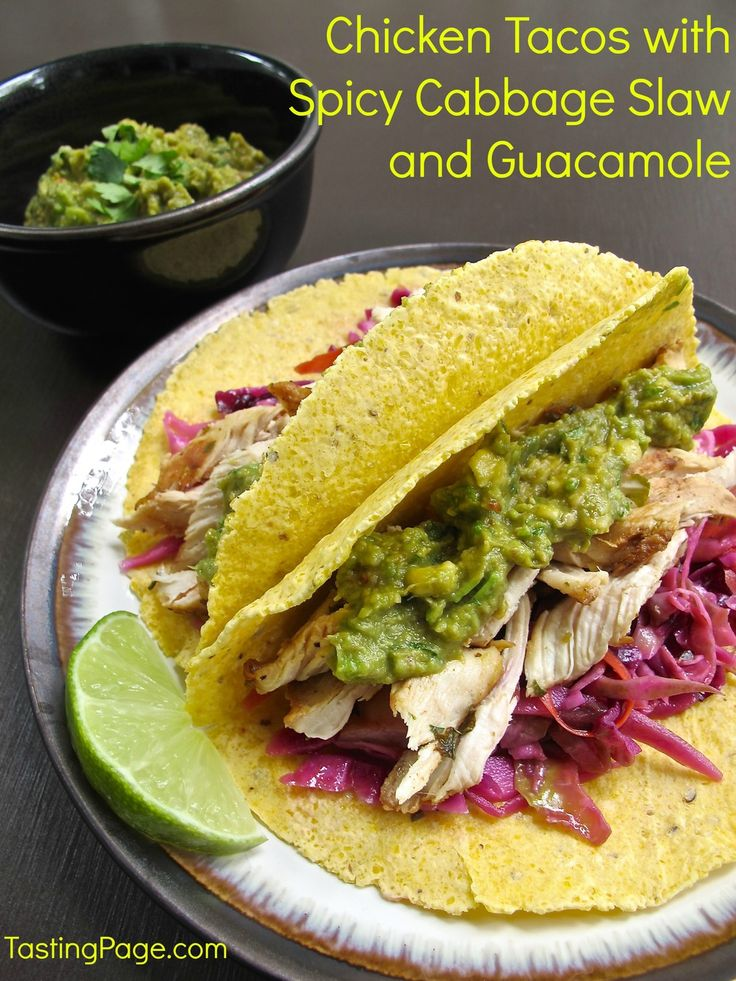 Chicken tacos with spicy cabbage slaw and guacamole | Tasting Page # ...
