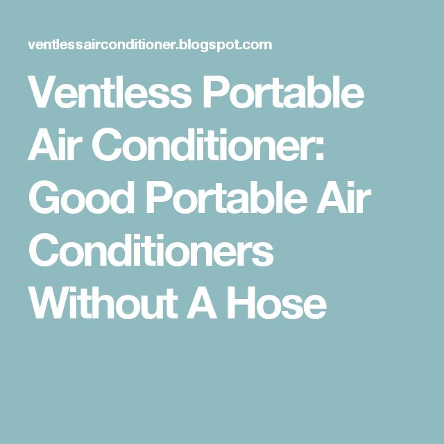 ventless portable air conditioner good portable air without a hose - Ventless Portable Air Conditioner