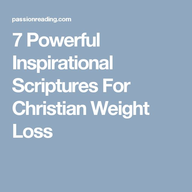 7 Powerful Inspirational Scriptures For Christian Weight Loss
