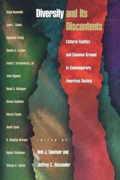 Diversity and Its Discontents: Cultural Conflict and Common Ground in Contemporary American Society